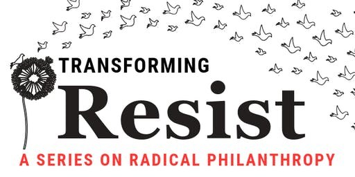 Celebrating Resist's Radical Philanthropy Series