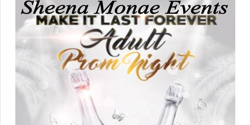 Make It Last Forever, Adult Prom Night
