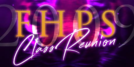 FHPS Class of 2009 10 Year Reunion - Homecoming tickets