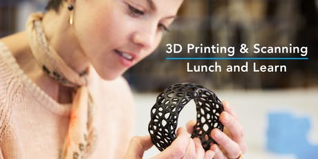3D Printing and Scanning - Lunch and Learn Event tickets
