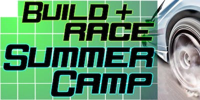 Build + Race Summer Camp! Ages 7 -14. Tues - Fri 11 to 3. Starting June 4th