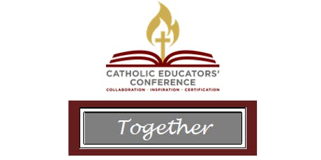 TOGETHER: Catholic Educators' Conference 2019 tickets