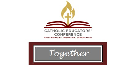 TOGETHER: Catholic Educators' Conference 2019