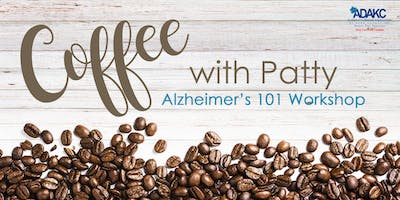 Coffee With Patty Alzheimer's 101 Session 3