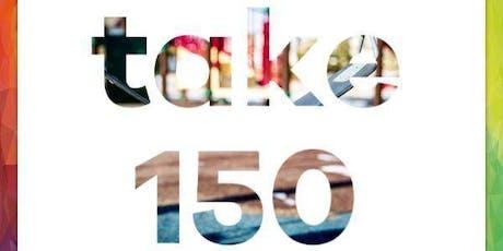 TAKE 150 tickets