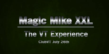 Magic Mike - Ladies Night Out - The Vermont Experience! tickets