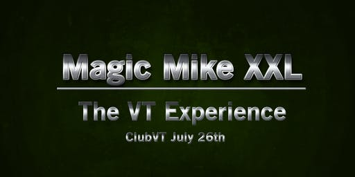 Magic Mike - Ladies Night Out - The Vermont Experience!