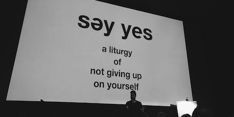 Nashville! SAY YES: A Liturgy of Not Giving Up on Yourself tickets