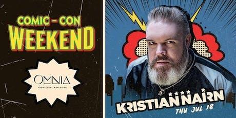 Kristian Nairn | Comic-Con Thursday at OMNIA San Diego Guest List tickets