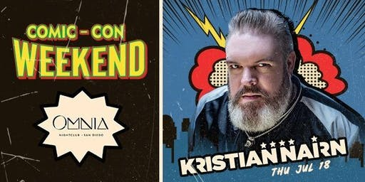 Kristian Nairn | Comic-Con Thursday at OMNIA San Diego Guest List