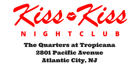 Discount Entry Mondays @ Kiss Kiss Nightclub at Tropicana in Atlantic City tickets