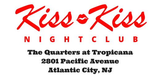 Discount Entry Mondays @ Kiss Kiss Nightclub at Tropicana in Atlantic City
