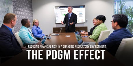 Reducing Financial Risk in a Changing Regulatory Environment: The PDGM Effect tickets