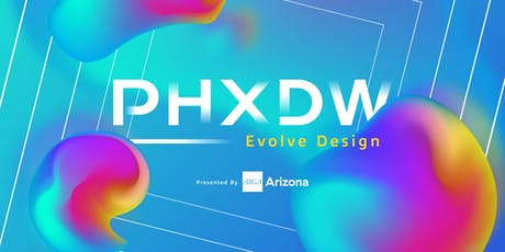 2019 PHXDW Conference: Evolve Design tickets