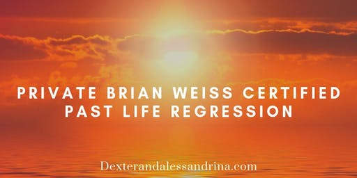 Private Dr Brian Weiss Certified Hypnosis and Past Life Regression Sessions