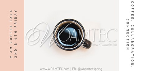 WOAMTEC Spring Coffee Talk 12/13 tickets