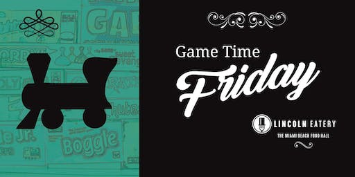 Game Time Friday at The Lincoln Eatery