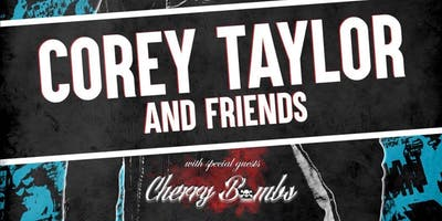 Corey Taylor, The Cherry Bombs + MORE