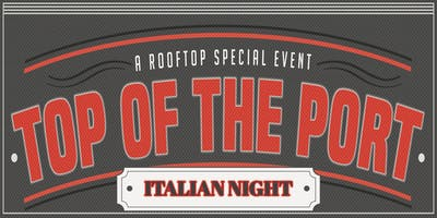 "Top of The Port ""Italian Night"""