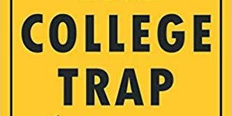 Summer Book Club featuring The College Trap by James Wilcox, Jr.