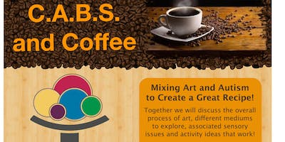 C.A.B.S. and Coffee - Mixing Art and Autism to Make a Great Recipe!
