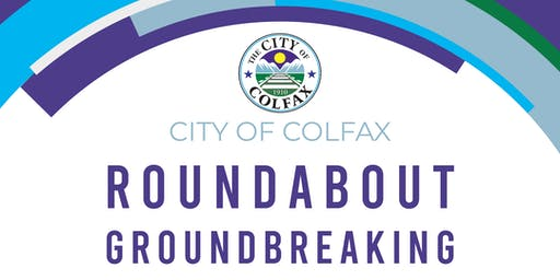 City of Colfax Roundabout Groundbreaking Ceremony