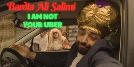 Bardia Ali Salimi: I Am Not Your Uber tickets