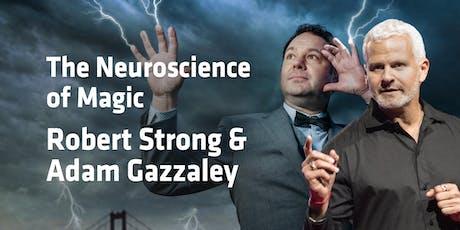 Adam Gazzaley and Robert Strong: The Neuroscience of Magic tickets