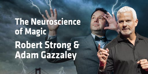 Adam Gazzaley and Robert Strong: The Neuroscience of Magic