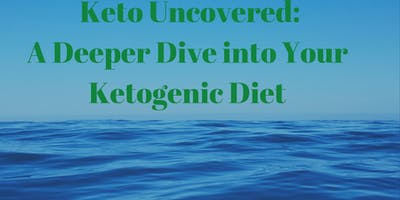 Keto Uncovered:  A Deeper Dive into Your Ketogenic Diet