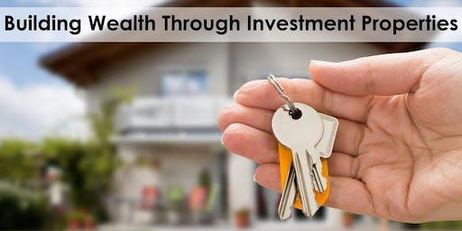 Building Wealth through Investment Properties