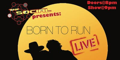 The Social Presents: BORN TO RUN Americas #1 Springsteen Tribute Band