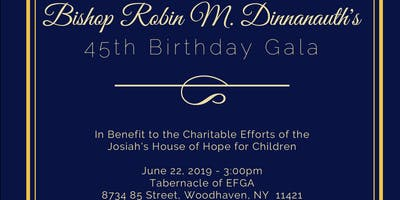 Bishop Robin M. Dinnanauth's 45th Birthday Gala