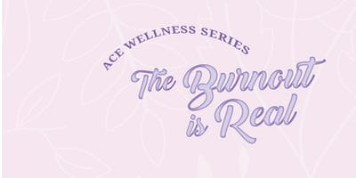 Ace Wellness Series Vol 03: The Burnout is Real - Calgary