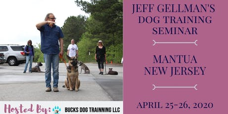 Mantua, NJ - Jeff Gellman's 2 Day Dog Training Seminar  tickets
