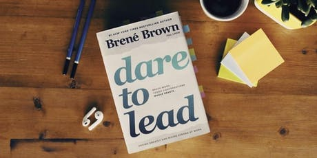 Dare to Lead™ From the Work of Dr. Brené Brown 2 Day Boston Workshop   tickets
