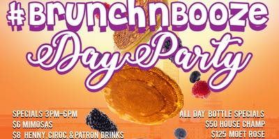 Brunch N Booze Day Party