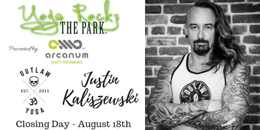 YRP Closing Day Aug 18!  Free Admission Provided by Outlaw Yoga! Justin Kaliszewski Teaching!
