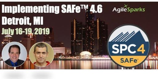 Implementing SAFe 4.6 w/ SPC Certification - Detroit, July 2019 - Guaranteed to Run