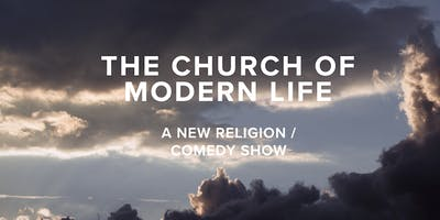 Church of Modern Life: Comedy Show