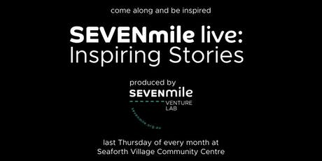 SEVENmile Live: Inspiring Stories tickets