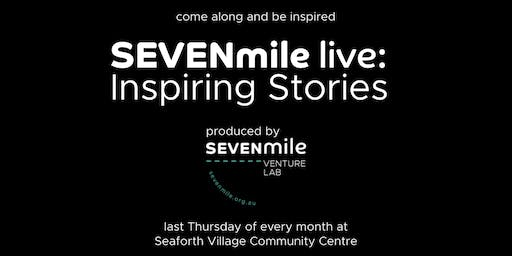 SEVENmile Live: Inspiring Stories