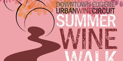 Eugene Downtown Summer Wine Walk 2019