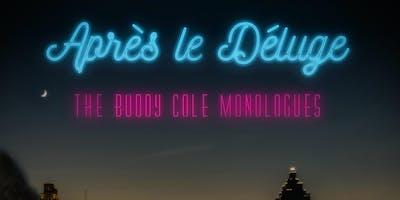 Aprés le Dèluge – The Buddy Cole Monologues