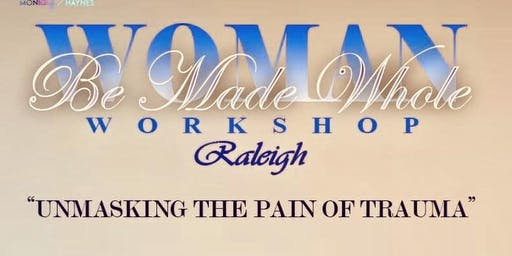 Woman Be Made Whole Workshop Raleigh