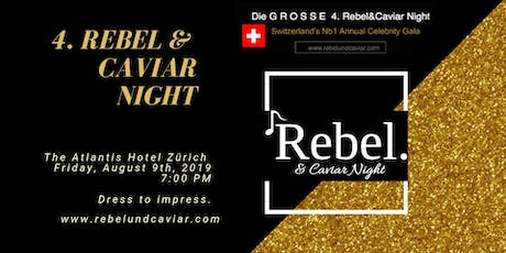 Die 4. Grosse VIP «Rebel und Caviar Night» , Zürich | Freitag, 9. August 2019 Tickets