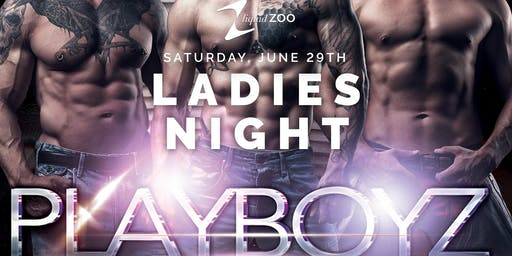 Liquid Zoo presents Playboyz Ladies Night | Saturday June 29