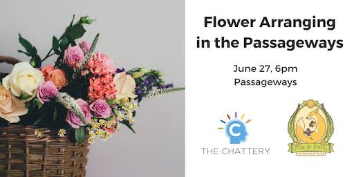 Flower Arranging in the Passageways