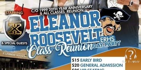 """ELEANOR ROOSEVELT HIGH (ERHS) C/O 1999 20th Year Anniversary & All Class Reunion 95-02 """"Day Party"""" tickets"""