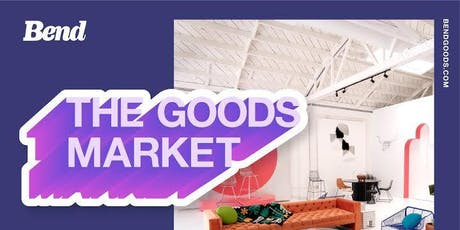 OFFSITE: THE GOODS MARKET by Bend tickets